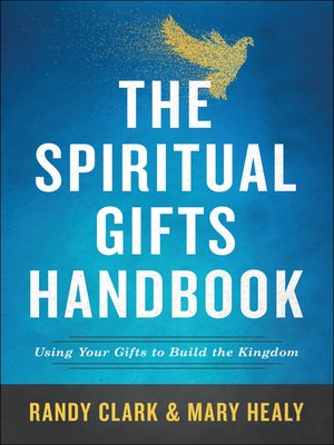 Review of the spiritual gifts handbook using your gifts to build leading charismatic ministers randy clark protestant and mary healy catholic co write this book to reveal the unity of the spirit and charismatic negle Image collections